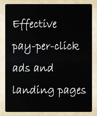 Effective PPC relies on well-written ads & landing pages